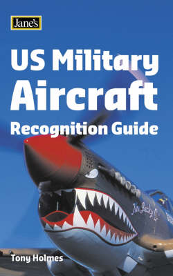 US Military Aircraft Recognition Guide by Tony Holmes