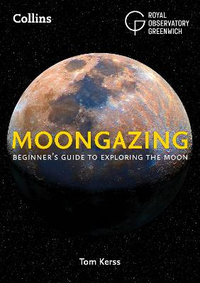 Moongazing: Beginner's guide to exploring the Moon by Royal Observatory Greenwich