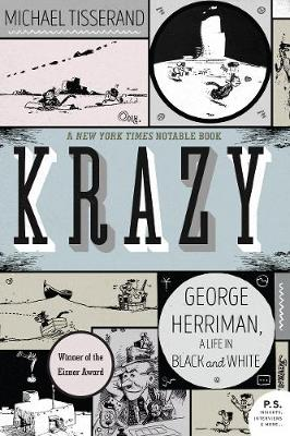 Krazy: George Herriman, a Life in Black and White book