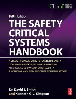 The Safety Critical Systems Handbook: A Straightforward Guide to Functional Safety: IEC 61508 (2010 Edition), IEC 61511 (2015 Edition) and Related Guidance book