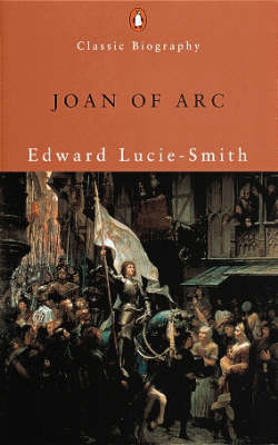 Joan of Arc by Edward Lucie-Smith