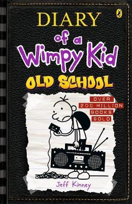 Old School: Diary of a Wimpy Kid (BK10) by Jeff Kinney