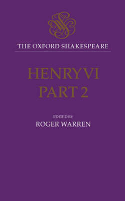 The Oxford Shakespeare: Henry VI, Part Two by William Shakespeare