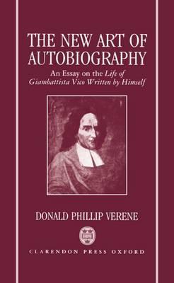The New Art of Autobiography by Donald Phillip Verene