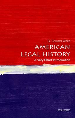 American Legal History: A Very Short Introduction by G. Edward White