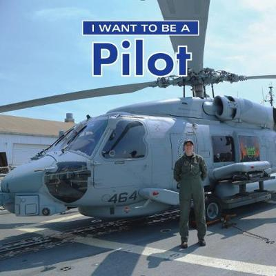 I Want to Be a Pilot by Dan Liebman