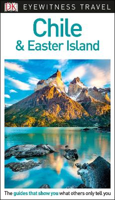 DK Eyewitness Travel Guide Chile and Easter Island by DK Travel