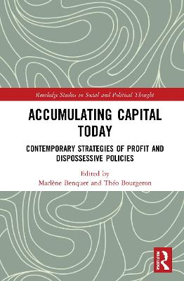 Accumulating Capital Today: Contemporary Strategies of Profit and Dispossessive Policies book
