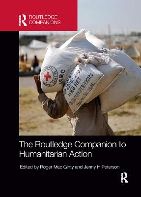 The The Routledge Companion to Humanitarian Action by Roger Mac Ginty