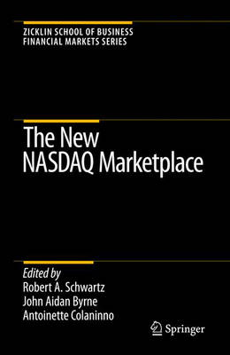 New NASDAQ Marketplace by Robert A. Schwartz