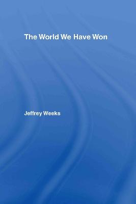 World We Have Won by Jeffrey Weeks