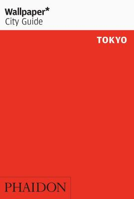 Wallpaper* City Guide Tokyo by Wallpaper*