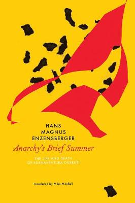 Anarchy's Brief Summer: The Life and Death of Buenaventura Durruti by Hans Magnus Enzensberger