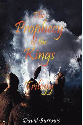 The Prophecy of the Kings Trilogy: Book 1 by David Burrows