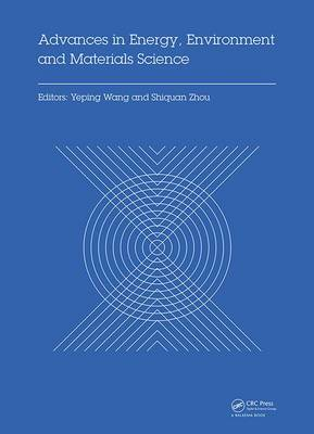 Advances in Energy, Environment and Materials Science by Yeping Wang