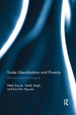 Trade Liberalisation and Poverty: Vietnam now and beyond by Minh Son Le