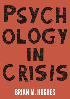 Psychology in Crisis by Brian Hughes