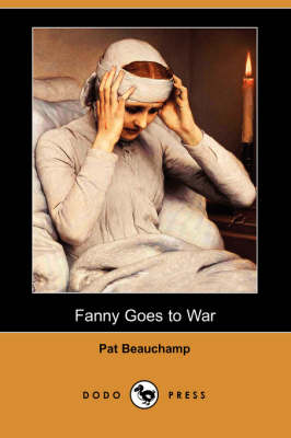Fanny Goes to War (Dodo Press) by Pat Beauchamp