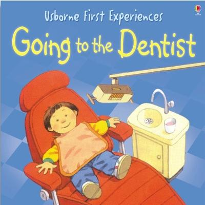 Usborne First Experiences Going To The Dentist by Anne Civardi