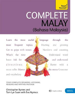 Complete Malay Beginner to Intermediate Book and Audio Course: Learn to read, write, speak and understand a new language with Teach Yourself by Christopher Byrnes