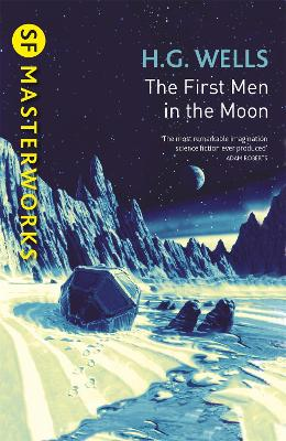 First Men In The Moon by H.G. Wells