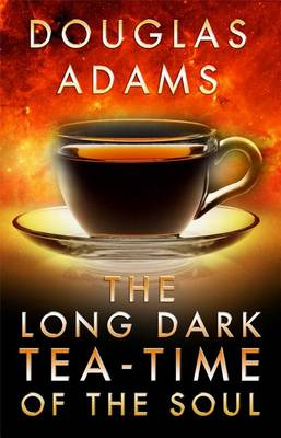 Long Dark Tea-Time of the Soul by Douglas Adams
