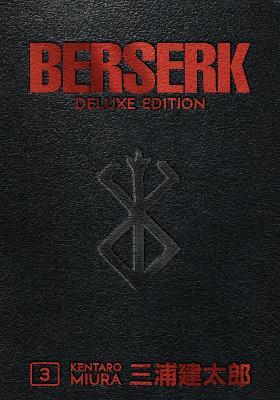 Berserk Deluxe Volume 3 by Kentaro Miura