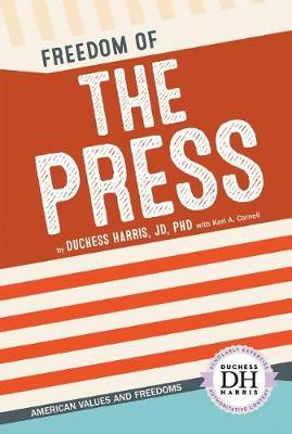 Freedom of the Press by Duchess Harris Jd, PhD
