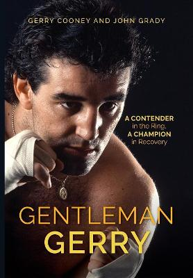 Gentleman Gerry: A Contender in the Ring, a Champion in Recovery book