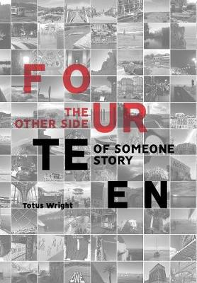 Fourteen: The Other Side of Someone Story by Totus Wright