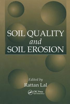 Soil Quality and Soil Erosion by Raj Ratta