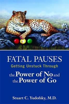 Fatal Pauses by Stuart C. Yudofsky