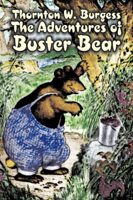 The Adventures of Buster Bear by Thornton Burgess, Fiction, Animals, Fantasy & Magic by Thornton W. Burgess