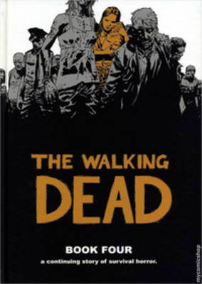 Walking Dead Book 4 by Robert Kirkman