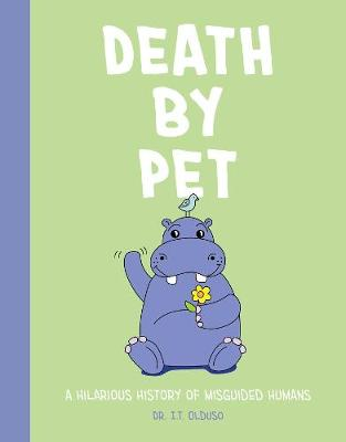 Death by Pet: A Hilariously History of Misguided Pets book