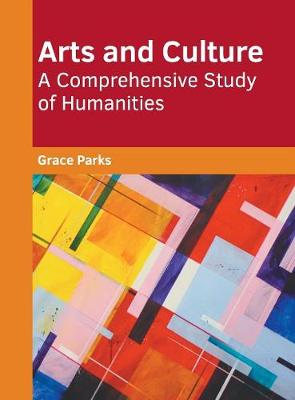 Arts and Culture: A Comprehensive Study of Humanities book