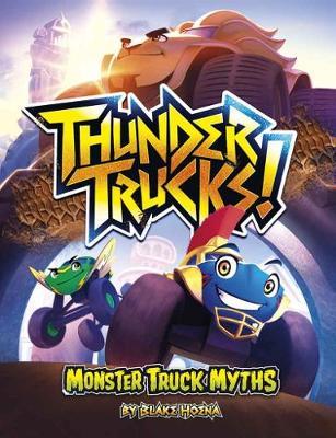 ThunderTrucks!: Monster Truck Myths by Blake Hoena