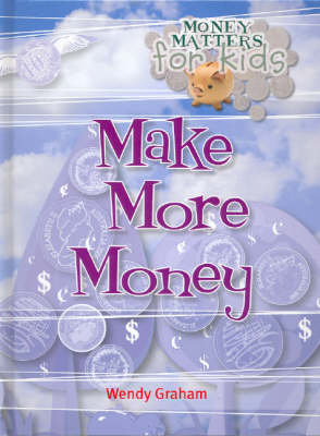 Make More Money by Wendy Graham