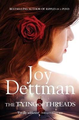The Tying of Threads by Joy Dettman