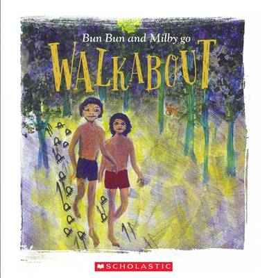 Bun Bun and Milby Go Walkabout by Uncle Joe Kirk