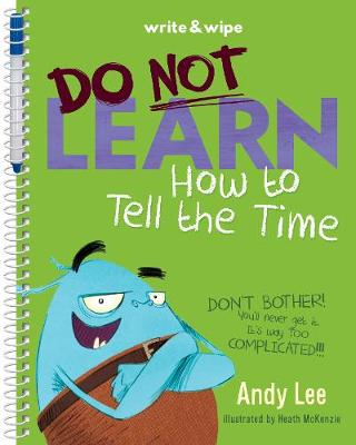 Do Not Learn to Tell the Time Write & Wipe Book by Andy Lee