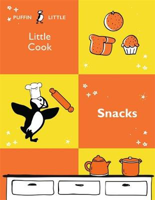 Puffin Little Cook: Snacks by Penguin Random House Australia