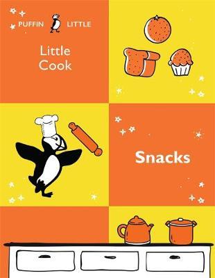 Puffin Little Cook: Snacks by Penguin Random House Australia