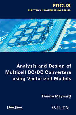 Analysis and Design of Multicell DCDC Converters Using Vectorized Models by Thierry Meynard