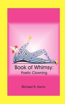 Book of Whimsy by Michael R Harris