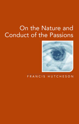 Essay on the Nature and Conduct of Passions and Affections by Francis Hutcheson