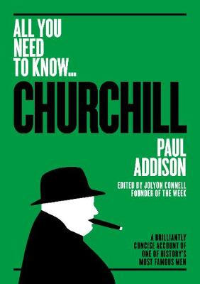 Winston Churchill: A Brilliantly Concise Account of One of History's Most Famous Men by Paul Addison