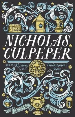 Nicholas Culpeper and the Mystery of the Philosopher's Stone by Michael Noble