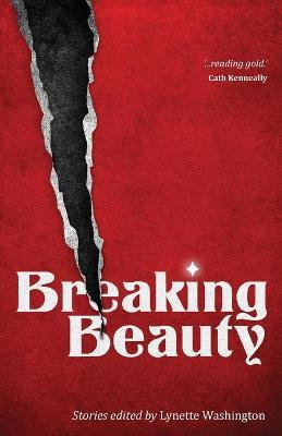 Breaking Beauty by Lynette Washington
