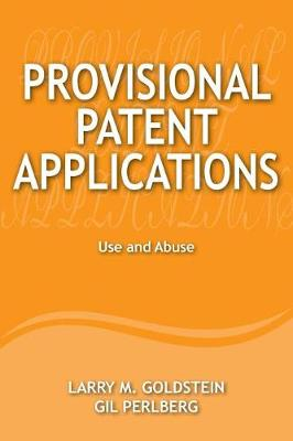 Provisional Patent Applications by Mr Larry M Goldstein